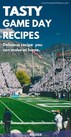 Get ready for game day with these amazingly easy to prep recipes! http://www.howtoliveintheus.com