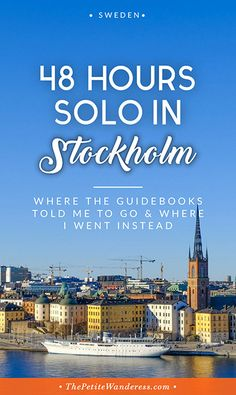 Stockholm in 48 Hours –A Not-So-Touristy Itinerary! • The Petite Wanderess via @thepetitewanderess