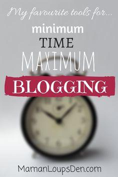 Time-Saving Blogging Tools: Minimum Time, Maximum Blogging