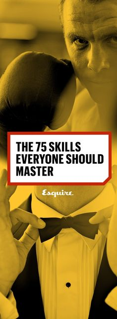 The 75 Skills Everyone Should Master