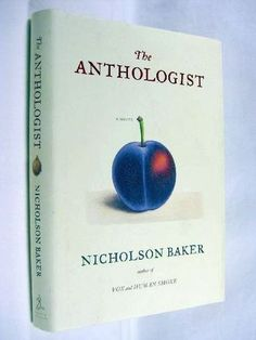 "// The Anthologist (2009) by Nicholson Baker: ""Poetry is a controlled refinement of sobbing"""