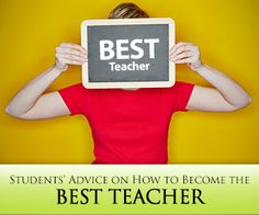 BUSYTEACHER.ORG - How to Become the Best Teacher: Students' Advice