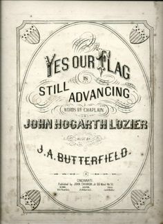 """Civil War Song """"Yes Our Flag Is Still Advancing"""" 1864 Lozier Butterfield 