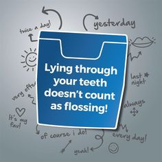 Lying through your teeth doesn't count as flossing! #dentist #dental #dentistry #dentaltown #HowardSpeaks #HowardSpeaksDentaltown #HowardFarran #HowardFarranDentaltown #UncomplicateBusiness #UncomplicateDentistry