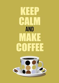 """Keep Calm and Make Coffee"" Tell us how you brew and enter to win: https://www.facebook.com/mrcoffee/app_528979317169917 #MrCoffee #Contest #PinToWin"