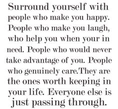 Surround yourself with people who make you happy!