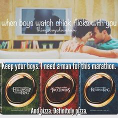 "Nope. No boys. Just manly men who will watch LOTR and challenge me on ""Betcha I can eat more pizza than you."""