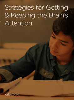 3 simple strategies for grabbing students' (and their brains') attention.