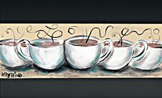 Daily Painters of Massachusetts: Love Coffee painting by Marilyn Delpino 4 x 12 x 1.5