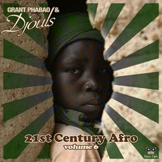 #129 Grant Phabao and Djouls - 21st Century Afro Vol.6