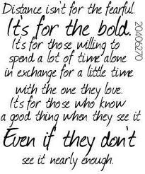 Distance isn't for the fearful. It's for the bold. #truelove