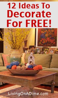 12 Ideas To Decorate For FREE! Cheap And Free Home Decorating Ideas