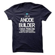 I am an Anode Builder T Shirts, Hoodies. Get it now ==► https://www.sunfrog.com/LifeStyle/I-am-an-Anode-Builder.html?57074 $23
