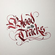 Blood on the Tracks. Gothic Lettering, Graffiti Lettering Fonts, Creative Lettering, Script Lettering, Lettering Design, Typography Layout, Calligraphy Letters Alphabet, Calligraphy Words, Graffiti Wall Art