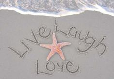 Live Laugh Love.. On the beach!!