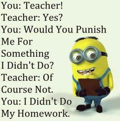 If you are looking for minion memes we have fine collection of Minions Memes Sarcasm.These Minions Memes Sarcasm are so beautiful. Funny Minion Pictures, Funny Minion Memes, Minions Quotes, Memes Humor, Hilarious Memes, Haha Funny, Funny Texts, Funny Pics, Funny Humor
