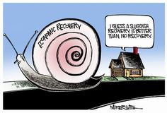 """""""I guess a sluggish recovery is better than no recovery."""""""