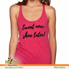 Sweat no shine later custom workout tank. At Big Frog we can put what inspires you on your shirt... everything we do it custom made just for you! Contact us at DesignersValrico@BigFrog.com to get started! Great Love, Workout Tanks, Shinee, Custom Made, Just For You, Florida, Fitness Shirts, Small Things, Tank Tops