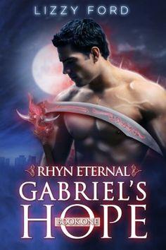 Gabriel's Hope (#1, Rhyn Eternal) by LIZZY FORD, http://www.amazon.com/dp/B00AUBUELY/ref=cm_sw_r_pi_dp_306Xrb16R4VFJ