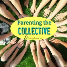 Our children are unique, but we cannot spend all of our time parenting individuals - We are a team, a family, and yes, a collective.