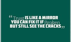 """""""Trust Is Like A Mirror You Can Fix It If Broken But Still See The Cracks"""", Quotes about broken trust Relationship Goals Pictures, Relationship Problems, New Relationships, Relationship Quotes, Broken Trust Quotes, Famous Quotes, Clever, Messages, Thoughts"""