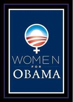 Women for Obama...I don't understand why any intelligent woman would vote republican, especially in this election.