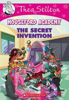 Thea Stilton Mouseford Academy #5: The Secret Invention