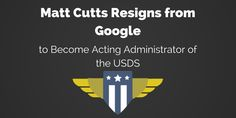 Matt Cutts Resigns from Google Confirms Hes Staying With the US Digital Service - Search Engine Journal