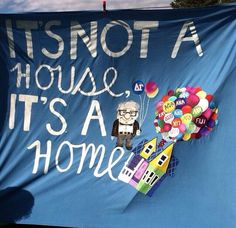 """Sorority Banner. Disney. UP. """"It's not a house it's a home"""""""