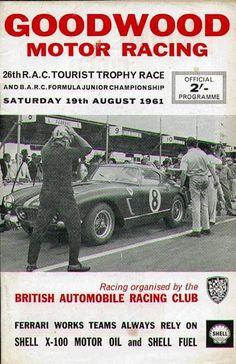 P&G RAC Tourist Trophy at Goodwood Enduro, double points) Sports Car Racing, Drag Racing, Race Cars, Grand Prix, Stirling, Car Posters, Event Posters, Sports Posters, Goodwood Circuit