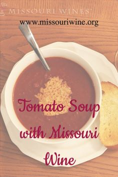 Easy tomato soup recipe made with Missouri wine | MO Wine Easy Tomato Soup Recipe, Recipe Using, Wine Recipes, Food To Make, Good Food, Healthy Food, Eat Right, Yummy Food