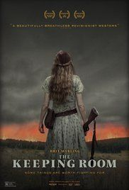 The Keeping Room. Set during the Civil War, which I think was the cruelest chapter of our history (including 9/11). This movie (along with Cold Mountain, my top 10) reveals how difficult it was for women to hold it together during the war. They're some tough mother f-er's!