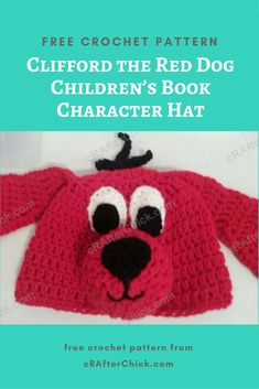 Clifford the Red Dog Children's Book Character Hat Crochet Pattern » cRAfterchick - Free Crochet Patterns and Projects