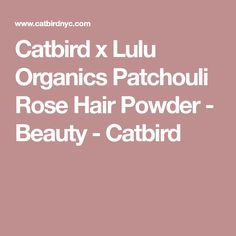 Catbird x Lulu Organics Patchouli Rose Hair Powder - Beauty - Catbird