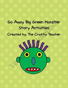 Go Away Big Green Monster Activity Pack from The Crafty Teacher on TeachersNotebook.com (25 pages)