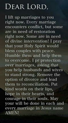 Marriage is a sacred commitment .. I pray to God every day for help and guidance I love my husband dearly and pray we both grow in faith In God ..only He can Help us He is the only way the right way .. in God I trust ..