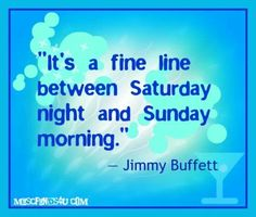 Jimmy Buffetts quotes to live by ♥♥♥