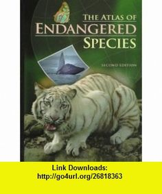 The Atlas of Endangered Species (9780028650340) John A. Burton , ISBN-10: 0028650344  , ISBN-13: 978-0028650340 ,  , tutorials , pdf , ebook , torrent , downloads , rapidshare , filesonic , hotfile , megaupload , fileserve