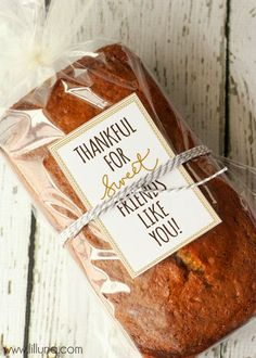 Harris Sisters GirlTalk: Free Thanksgiving Printables - thankful for sweet friends like you bread label for hostess gift