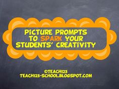 From TEACH123 - FREE  They say a picture is worth a 1,000 words.  There are times as a teacher when we would be happy to get 100 words out of our students, but how do you spark their creativity?  Try picture prompts!  They are fun, open-ended and sure to get the creative juices flowing.
