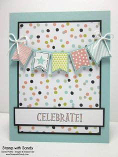 Banner Blast Celebration by stampwithsandy - Cards and Paper Crafts at Splitcoaststampers