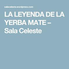 LA LEYENDA DE LA YERBA MATE – Sala Celeste