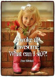 Good Morning Friends! I Hope You Feel Awesome Too!  ♥