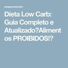 Dieta Low Carb: Guia Completo e Atualizado【Alimentos PROIBIDOS!】