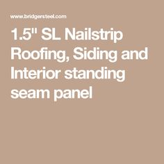 """1.5"""" SL Nailstrip Roofing, Siding and Interior standing seam panel"""