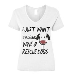 "UPDATE: We want to thank everyone for their support! Through the purchase of this product alone, your purchases have funded over 300,000 meals for shelter dogs! Declare it loud and proud: ""I just want to drink wine & rescue dogs!"" Why not …"