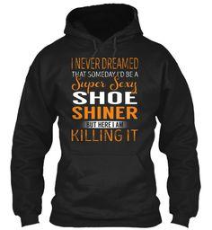 Shoe Shiner - Super Sexy