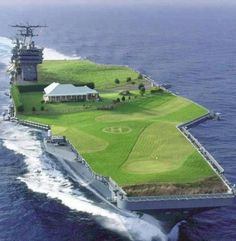Ship...home..golf course...helicopter landing pad....Hey, Go big or go home, right? :p
