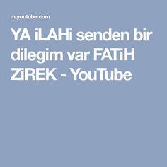 YA iLAHi senden bir dilegim var FATiH ZiREK - YouTube
