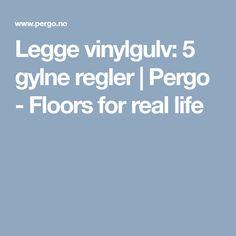 Legge vinylgulv: 5 gylne regler | Pergo - Floors for real life